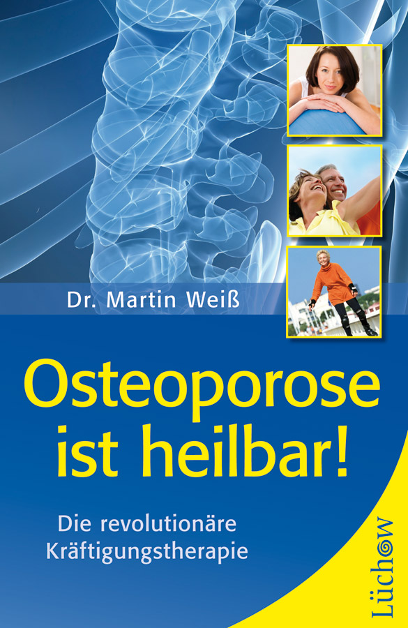 Osteoporose ist heilbar | Dr. med. Martin Weiß